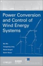 Wu, Bin Power Conversion and Control of Wind Energy Systems
