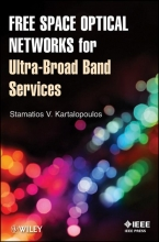 Kartalopoulos, Stamatios V. Free Space Optical Networks for Ultra-Broad Band Services