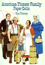 Tom Tierney American Pioneer Family Paper Dolls