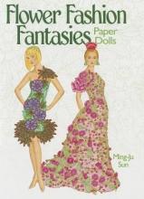 Ming-Ju Sun Flower Fashion Fantasies Paper Dolls