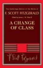 Fitzgerald, F. Scott A Change of Class