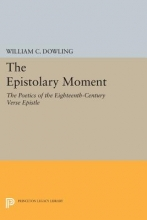 Dowling, William C. The Epistolary Moment - The Poetics of the Eighteenth-Century Verse Epistle