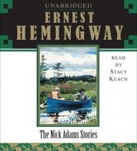 Hemingway, Ernest The Nick Adams Stories