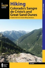 Hart, Lee Hiking Colorado`s Sangre de Cristos and Great Sand Dunes