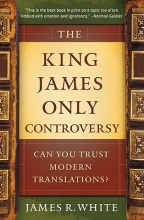 James R White The King James Only Controversy