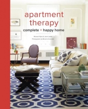 Ryan, Maxwell,   Laban, Janel The Apartment Therapy Complete + Happy Home