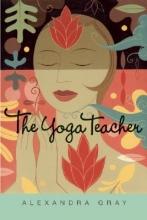 Gray, Alexandra The Yoga Teacher