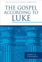James R. Edwards The Gospel According to Luke