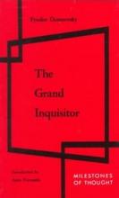 Dostoevsky, Fyodor Mikhailovich Grand Inquisitor