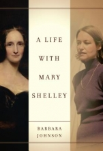 Johnson, Barbara,   Butler, Judith,   Felman, Shoshana A Life With Mary Shelley