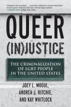 Mogul, Joey L.,   Ritchie, Andrea J.,   Whitlock, Kay Queer Injustice