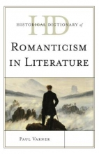 Varner, Paul Historical Dictionary of Romanticism in Literature