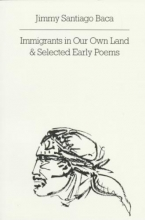 Baca, Jimmy Santiago Immigrants in Our Own Land and Selected Early Poems