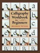 Peters, Maureen Calligraphy Workbook for Beginners