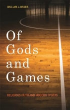 Baker, William J. Of Gods and Games