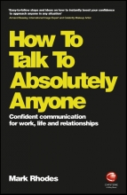 Rhodes, Mark How To Talk To Absolutely Anyone