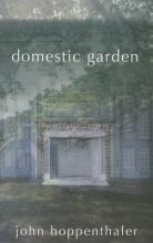Hoppenthaler, John Domestic Garden