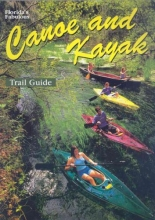 Florida`s Fabulous Canoe and Kayak Trail Guide