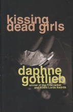 Gottlieb, Daphne Kissing Dead Girls