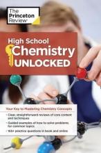 Leonardi, Nicolas,   The Staff of the Princeton Review The Princeton Review High School Chemistry Unlocked