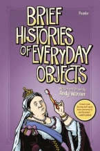 Warner, Andy Brief Histories of Everyday Objects