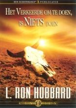 L. Ron Hubbard , Het verkeerde om te doen, is niets doen
