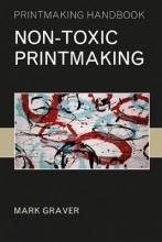 Graver, Mark Non-toxic Printmaking