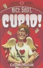 McMullan, Kate Nice Shot, Cupid!