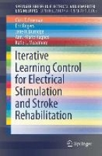 Chris T. Freeman,   Eric Rogers,   Jane H. Burridge,   Anne-Marie Hughes Iterative Learning Control for Electrical Stimulation and Stroke Rehabilitation