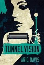 Davis, Aric Tunnel Vision