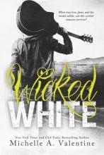 Valentine, Michelle A. Wicked White