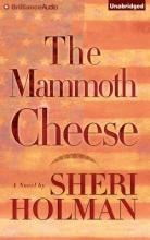 Holman, Sheri The Mammoth Cheese
