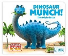 Willis, Jeanne Dinosaur Munch! The Diplodocus