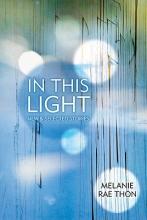 Thon, Melanie Rae In This Light