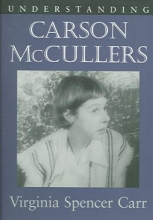 Carr, Virginia Spencer Understanding Carson Mccullers