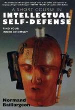 Normand Baillargeon A Short Course In Intellectual Self-defense