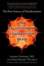 Newberg, Andrew,   Waldman, Mark Robert How Enlightenment Changes Your Brain