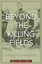 Sydney Schanberg Beyond the Killing Fields