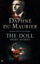 Maurier, Daphne du Doll: Short Stories