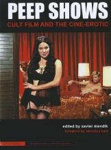 Mendik, Xavier Peep Shows - Cult Film and the Cine-Erotic