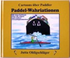 Ohligschläger, Jutta Paddel-Wahriationen - Cartoons über Paddler