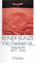 Kunze, Reiner Wo Freiheit ist ...
