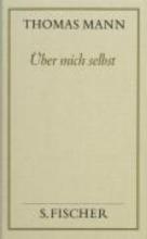 Mann, Thomas ber mich selbst. Autobiographische Schriften ( Frankfurter Ausgabe)