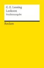 Lessing, Gotthold Ephraim Laokoon oder Über die Grenzen der Malerei und Poesie