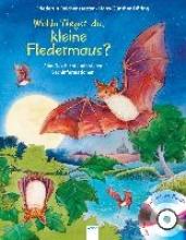 Reichenstetter, Friederun Wohin fliegst du, kleine Fledermaus?