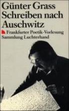 Grass, Günter Schreiben nach Auschwitz