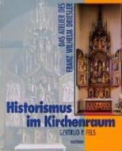 Fels, Gertrud P. Historismus im Kirchenraum