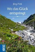 Zink, Jörg Wo das Glck entspringt