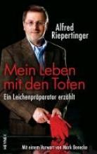 Riepertinger, Alfred Mein Leben mit den Toten