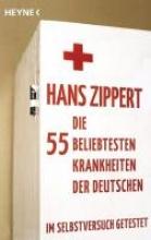 Zippert, Hans Die 55 beliebtesten Krankheiten der Deutschen